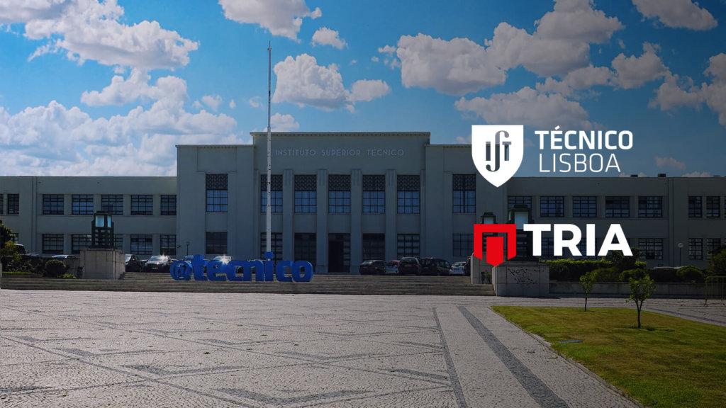 A TRIA apoia o Instituto Superior Técnico (IST)  nas atividades de investigação Científica e Tecnológica